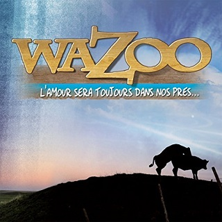 Wazoo album L'amour sera toujours dans nos près